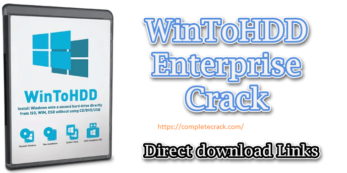 WinToHDD Enterprise 4.4 Crack With Keygen Free Download [Latest] 2021