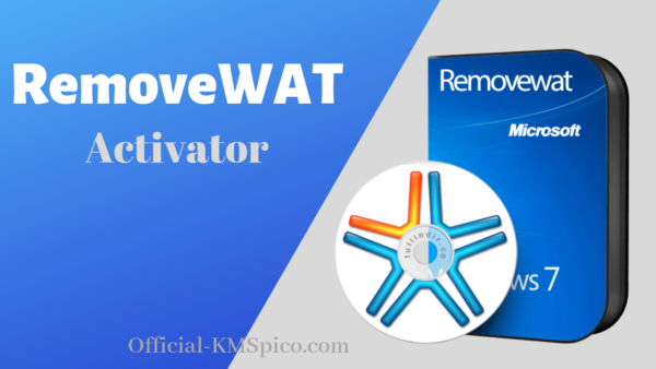 RemoveWAT 2.2.9 Windows 7 Activator Loader Free Download (2021)